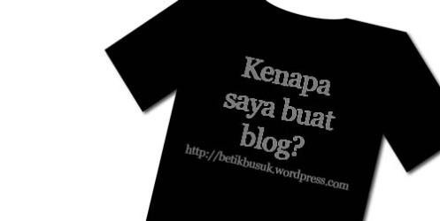 kenapa saya buat blog